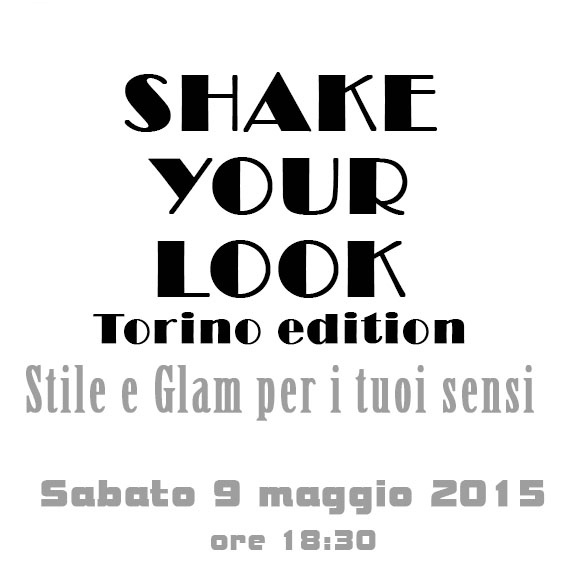 Shake Your Look sta arrivando a Torino