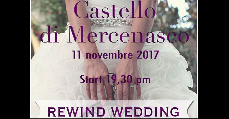 Rewind Wedding 2017 al CASTELLO di MERCENASCO